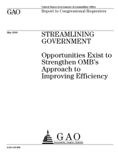 Streamlining Government: Opportunities Exist to Strengthen OMB's Approach to Improving Efficiency