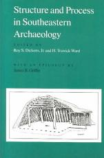 Structure and Process in Southeastern Archaeology PDF