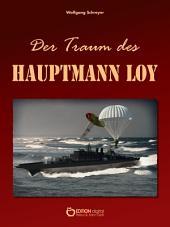 Der Traum des Hauptmann Loy: Roman