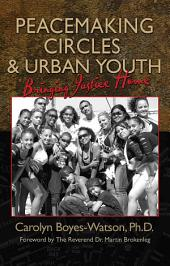 Peacemaking Circles and Urban Youth