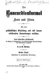 Der Concordienformel kern und stern: Mit einer geschichtlichen einleitung und mit kurzen erklärenden anmerkungen versehen