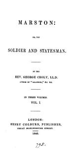 Marston, Or, The Soldier and Statesman: Volume 2