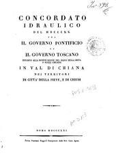 Concordato idraulico del 1820 tra il governo pontificio ed il governo toscano intorno alla bonificazione del piano della Biffa e bozze chiusine in Val di Chiana nei territorj di Citta della Pieve, e di Chiusi