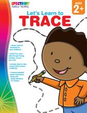 Let's Learn to Trace, Ages 2 - 5