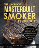 The Unofficial Masterbuilt Smoker Cookbook Book PDF