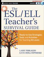 The ESL   ELL Teacher s Survival Guide PDF