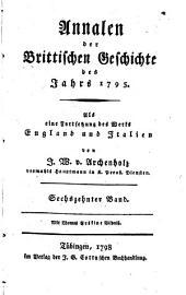 Annalen der brittischen Geschichte des Jahrs 1788 [-1796]: als eine Fortsetzung des Werks England und Italien, Band 16