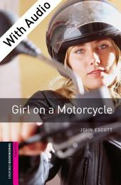 Girl on a Motorcycle - With Audio Starter Level Oxford Bookworms Library: Edition 3