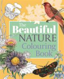The Beautiful Nature Colouring Book Book