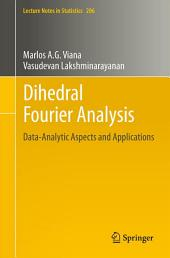 Dihedral Fourier Analysis: Data-analytic Aspects and Applications