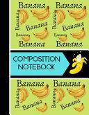 Banana Composition Notebook