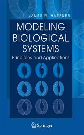 Modeling Biological Systems:: Principles and Applications, Edition 2