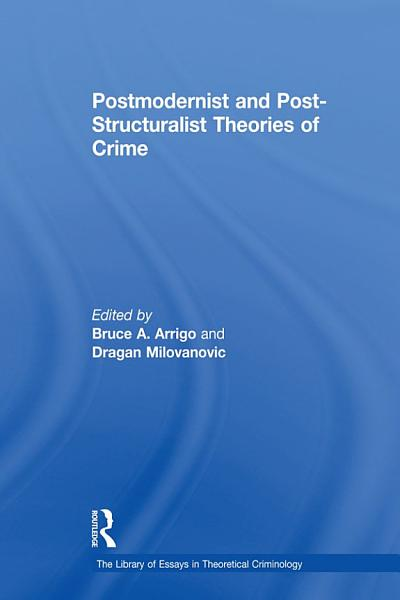 Postmodernist And Post Structuralist Theories Of Crime