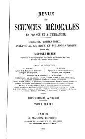 Revue des sciences médicales en France et à l'étranger: recueil trimestriel analytique, critique et bibliographique, Volume23