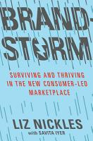 Brandstorm  Surviving and Thriving in the New Consumer Led Marketplace PDF