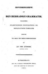 Hovedreglerne af den hebraiske Grammatik: tilligemed fuldstændige Conjugations- og Declinations-Tabeller