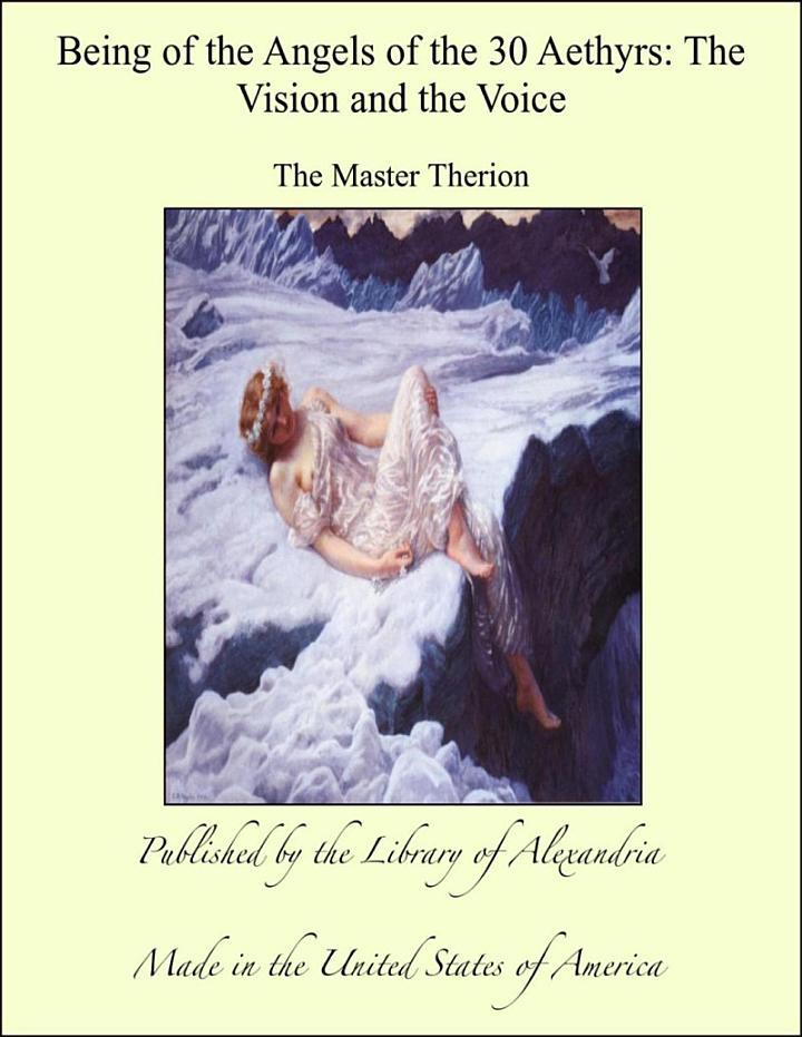 Being of the Angels of the 30 Aethyrs: The Vision and the Voice