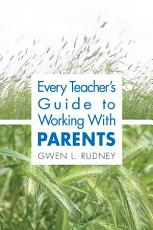 Every Teacher s Guide to Working With Parents PDF