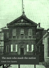The Men who Made the Nation: An Outline of United States History from 1760 to 1865