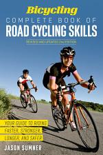 Bicycling Complete Book of Road Cycling Skills