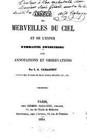 Abrégé des Merveilles du ciel et de l'enfer d'Emmanuel Swedenborg avec annotations et observations: Par L. A. Cahagnet