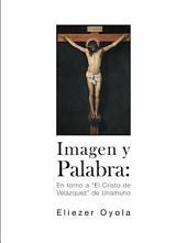 """Imagen y palabra:: En torno a """"El Cristo de Velázquez"""" de Unamuno"""