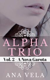 Alpha Trio: Vol. 2 - A Nova Garota