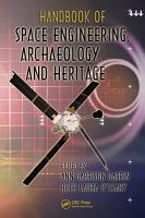 Handbook of Space Engineering  Archaeology  and Heritage PDF
