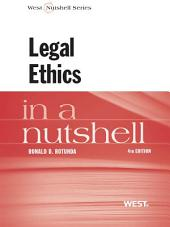 Rotunda's Legal Ethics in a Nutshell, 4th: Edition 4