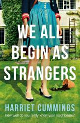 We All Begin As Strangers Book PDF