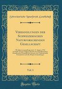 Verhandlungen der Schweizerischen Naturforschenden Gesellschaft  Vol  1 PDF
