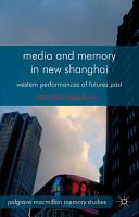 Media and Memory in New Shanghai PDF