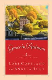 Grace in Autumn: - A Novel -