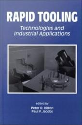 Rapid Tooling: Technologies and Industrial Applications