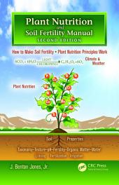 Plant Nutrition and Soil Fertility Manual, Second Edition: Edition 2