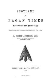 Scotland in Pagan Times: The Bronze and Stone Ages, Volume 2