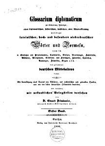 Glossarium diplomaticum zur Erl  uterung schwieriger lateinischer  hoch  und besonders niederdeutscher W  rter und Formeln  welche sich in   ffentlichen und Privaturkunden des gesammten deutschen Mittelalters finden PDF