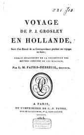 Voyage en Hollande, suivi d'un extrait de sa correspondance pendant ses voyages en Italie