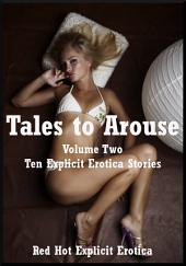 Tales to Arouse Volume Two: Ten Explicit Stories