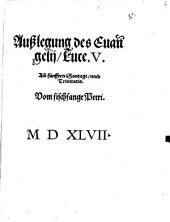 Außlegung des Euan[n]gelij Luce.V. Am fünfften Sontage nach Trinitatis. Vom fischfange Petri. MDXLVII.