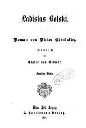 Ladislaus Bolski: Roman von Victor Cherbuliez. Deutsch von Claire von Glümer, Band 2