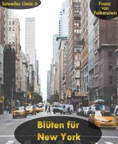 Blüten für New York: Schnelles Geld 6