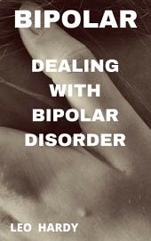 Bipolar Disorder: Dealing With Bipolar Disorder