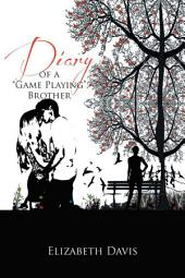 Diary of a ''Game Playing''Brother