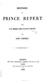 Histoire du Prince Rupert, tirée de ses Mémoires publiés par E. Warburton, par J. Coindet
