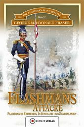 Flashmans Attacke: Die Flashman-Manuskripte 4 - Flashman im Krimkrieg, in Russland und Zentralasien