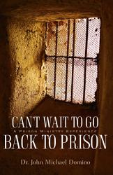 Can T Wait To Go Back To Prison Book PDF