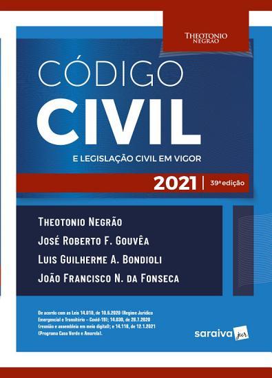 C  digo Civil e Legisla    o Civil em Vigor   39   Edi    o 2021 PDF