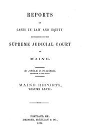 Reports of Cases Argued and Determined in the Supreme Judicial Court of the State of Maine: Volume 67