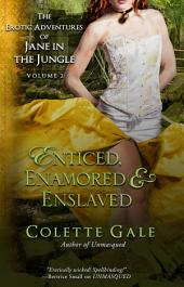 Enticed, Enamored & Enslaved: The Erotic Adventures of Jane in the Jungle, Volume 2